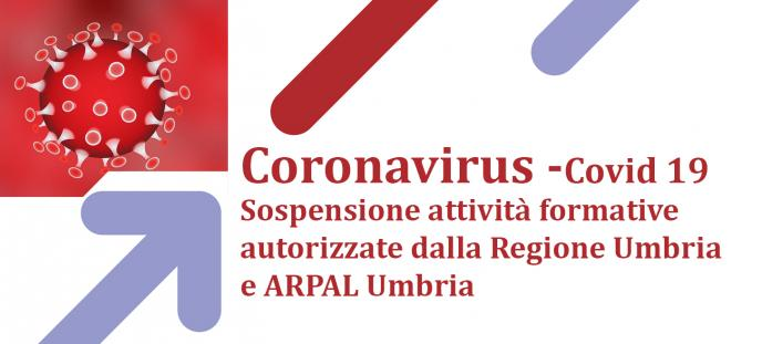 Coronavirus - Sospensione attività formative autorizzate da Regione Umbria e ARPAL Umbria