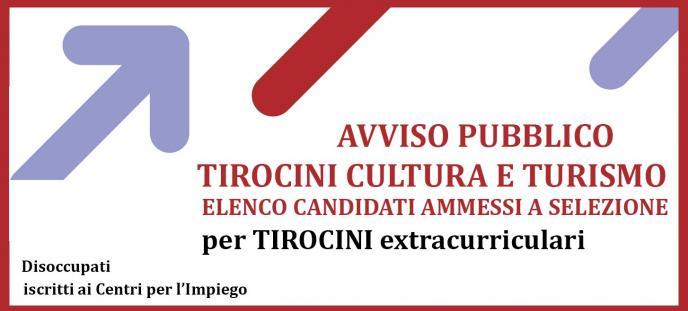 Avviso tirocini TURISMO E CULTURA Elenco candidati ammessi a selezione