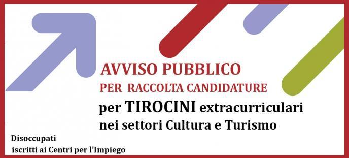 Avviso tirocini TURISMO E CULTURA  raccolta candidature  tirocinanti